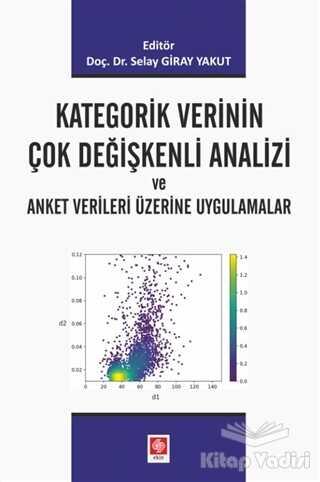 Ekin Basım Yayın - Akademik Kitaplar - Kategorik Verinin Çok Değişkenli Analizi ve Anket Verileri Üzerine Uygulamalar
