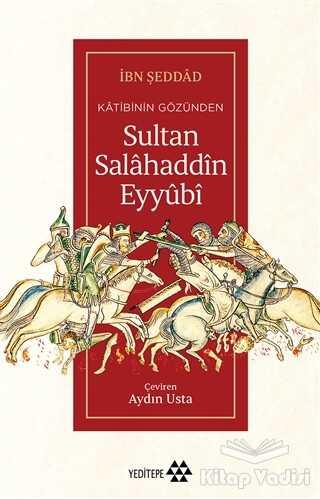 Yeditepe Yayınevi - Katibinin Gözünden Sultan Salahaddin Eyyubi