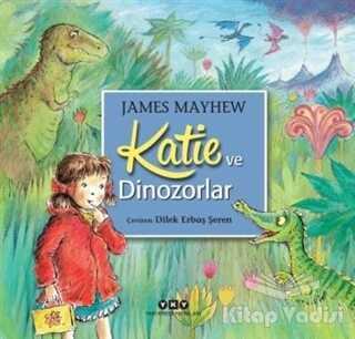 Yapı Kredi Yayınları - Katie ve Dinozorlar