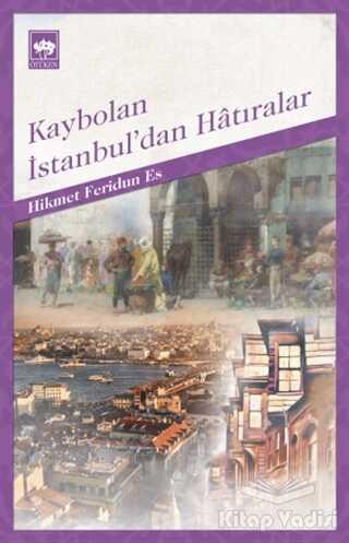 Ötüken Neşriyat - Kaybolan İstanbul'dan Hatıralar