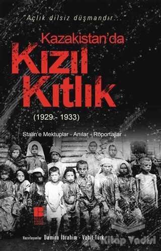 Bilge Kültür Sanat - Kazakistan'da Kızıl Kıtlık (1929-1933)