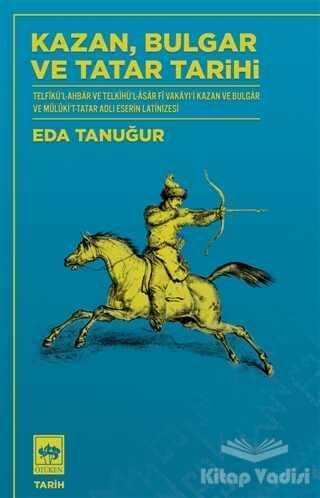 Ötüken Neşriyat - Kazan Bulgar ve Tatar Tarihi