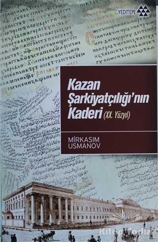 Yeditepe Yayınevi - Kazan Şarkiyatçılığı'nın Kaderi (20. Yüzyıl)
