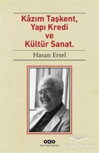 Yapı Kredi Yayınları - Kazım Taşkent, Yapı Kredi ve Kültür Sanat