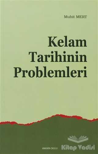 Ankara Okulu Yayınları - Kelam Tarihinin Problemleri