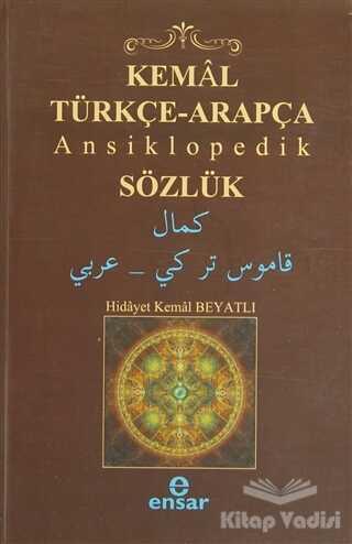 Ensar Neşriyat - Kemal Türkçe-Arapça Ansiklopedik Sözlük