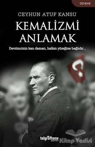Telgrafhane Yayınları - Kemalizmi Anlamak