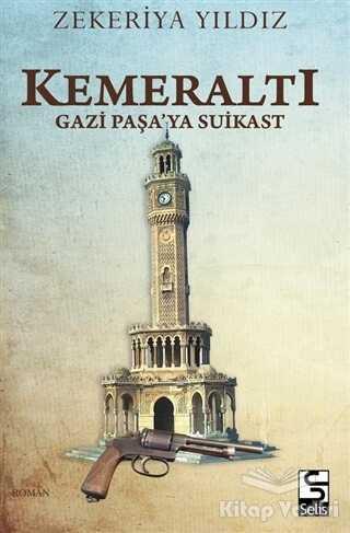 Selis Kitaplar - Kemeraltı - Gazi Paşa'ya Suikast