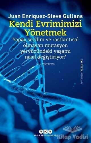 Yapı Kredi Yayınları - Kendi Evrimimizi Yönetmek