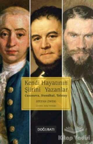 Doğu Batı Yayınları - Kendi Hayatının Şiirini Yazanlar: Casanova, Stendhal, Tolstoy