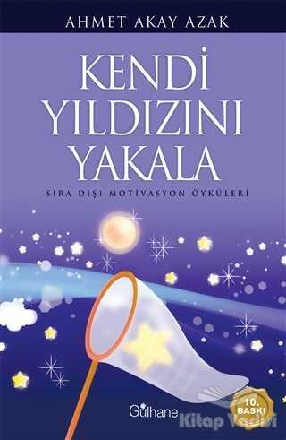 Gülhane Yayınları - Kendi Yıldızını Yakala