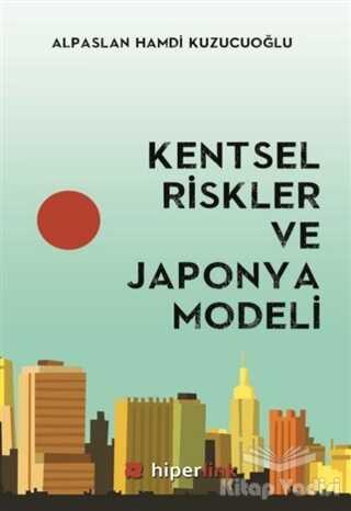 Hiperlink Yayınları - Kentsel Riskler ve Japonya Modeli
