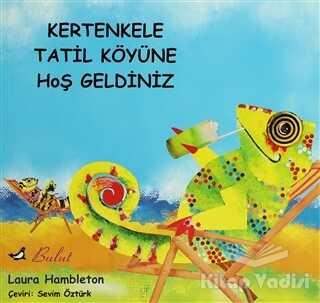 Bulut Yayınları - Kertenkele Tatil Köyüne Hoş Geldiniz