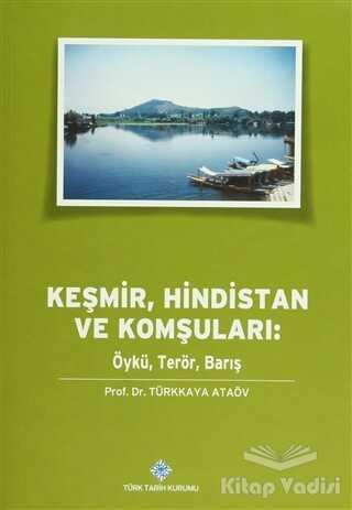 Türk Tarih Kurumu Yayınları - Keşmir, Hindistan ve Komşuları
