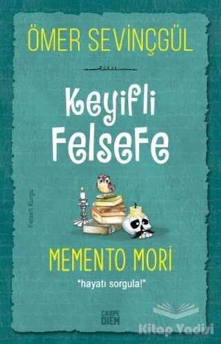 Carpe Diem Kitapları - Keyifli Felsefe: Memento Mori