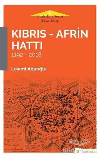 Hiperlink Yayınları - Kıbrıs - Afrin Hattı 1192 - 2018