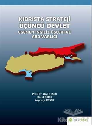 Hiperlink Yayınları - Kıbrısta Strateji Üçüncü Devlet Egemen İngiliz Üsleri ve ABD Varlığı