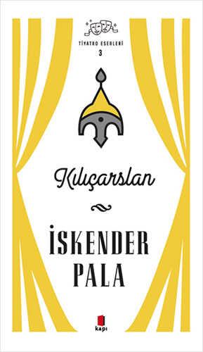 Kapı Yayınları - Kılıçarslan - Tiyatro Eserleri 3