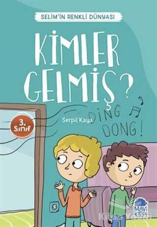 Mavi Kirpi Yayınları - Kimler Gelmiş? - Selim'in Renkli Dünyası / 3. Sınıf Okuma Kitabı