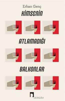 Dergah Yayınları - Kimsenin Atlamadığı Balkonlar