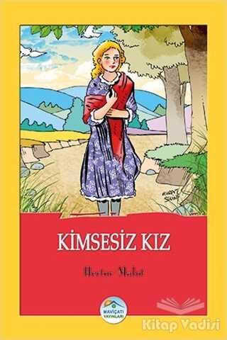 Maviçatı Yayınları - Kimsesiz Kız