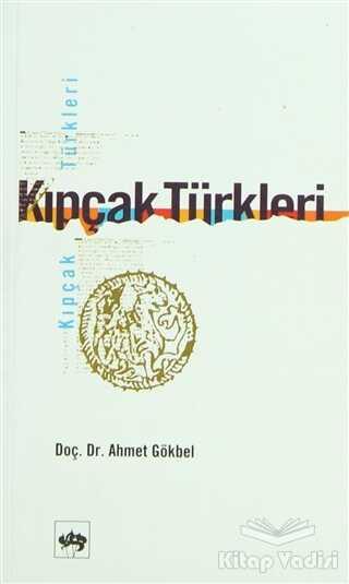 Ötüken Neşriyat - Kıpçak Türkleri Siyasi ve Dini Tarihi