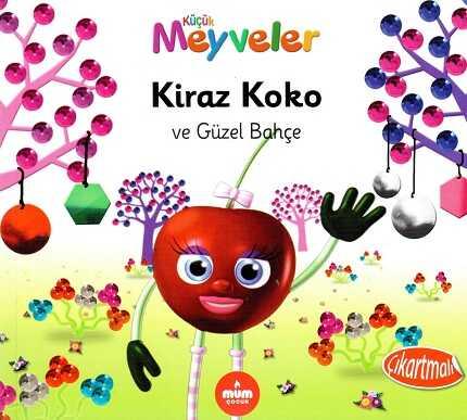 Mum Yayınları - Kiraz Koko Ve Güzel Bahçe (Küçük Meyveler)