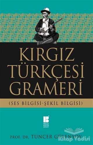 Bilge Kültür Sanat - Kırgız Türkçesi Grameri