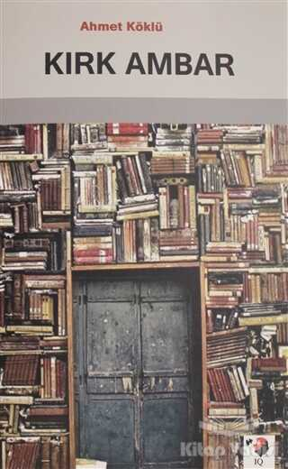 IQ Kültür Sanat Yayıncılık - Kırk Ambar