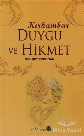 Gülhane Yayınları - Kırk Ambar Duygu ve Hikmet