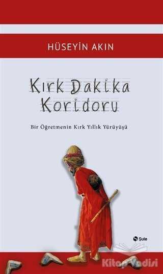 Şule Yayınları - Kırk Dakika Koridoru