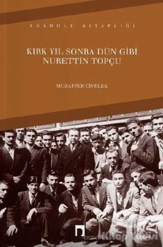 Dergah Yayınları - Kırk Yıl Sonra Dün Gibi Nurettin Topçu