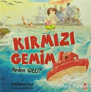 Timaş Çocuk - İlk Gençlik - Kırmızı Gemim Neden Gitti?