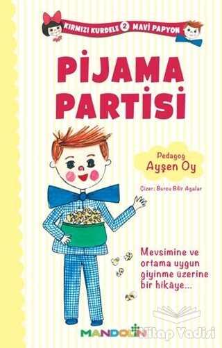 Mandolin Yayınları - Kırmızı Kurdele Mavi Papyon 2 - Pijama Partisi