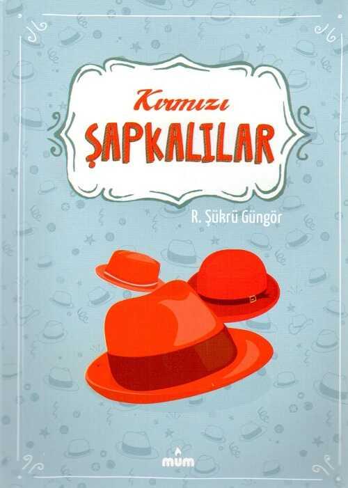 Mum Yayınları - Kırmızı Şapkalılar