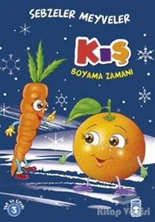 Timaş Çocuk - İlk Çocukluk - Kış Boyama Zamanı - Sebzeler Meyveler