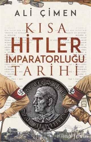 Timaş Yayınları - Kısa Hitler İmparatorluğu Tarihi