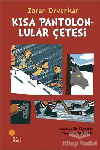 Günışığı Kitaplığı - Kısa Pantolonlular Çetesi