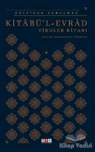 Yeni Türkiye Yayınları - Kitabü'l Evrad Virdler Kitabı