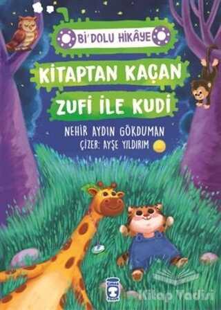 Timaş Çocuk - Kitaptan Kaçan Zufi ile Kudi - Bi' Dolu Hikaye