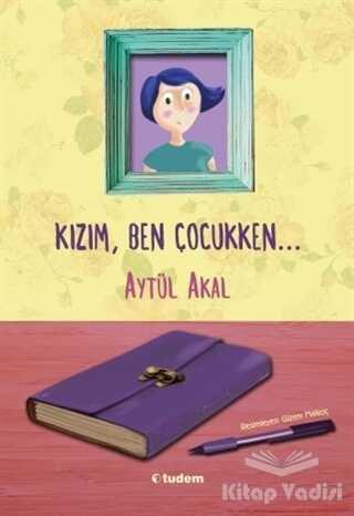 Tudem Yayınları - Kızım Ben Çocukken