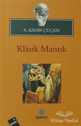 Sentez Yayınları - Klasik Mantık