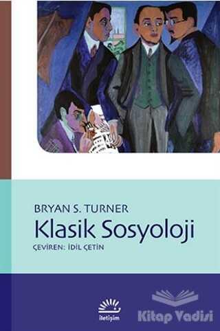 İletişim Yayınevi - Klasik Sosyoloji