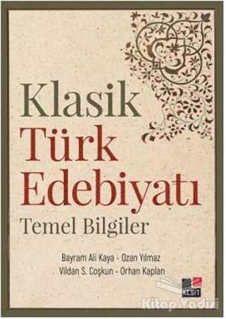 Kesit Yayınları - Klasik Türk Edebiyatı Temel Bilgiler