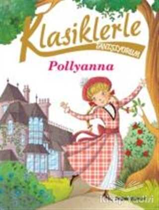 Doğan Egmont Yayıncılık - Klasiklerle Tanışıyorum- Pollyanna