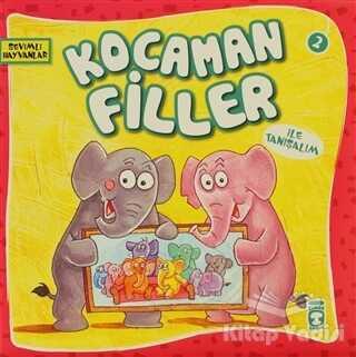 Timaş Çocuk - İlk Çocukluk - Kocaman Filler ile Tanışalım