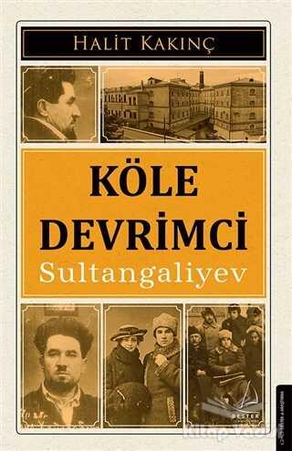 Destek Yayınları - Köle Devrimci Sultangaliyev