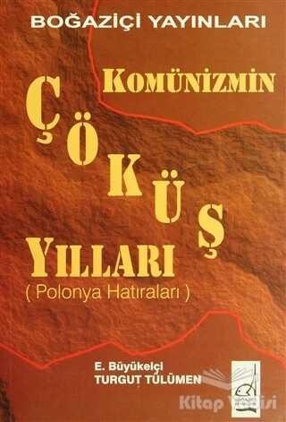 Boğaziçi Yayınları - Komünizmin Çöküş Yılları (Polonya Hatıraları)
