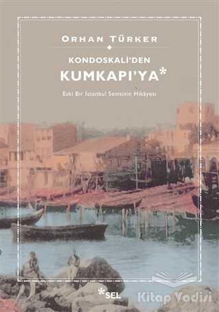Sel Yayıncılık - Kondoskali'den Kumkapı'ya