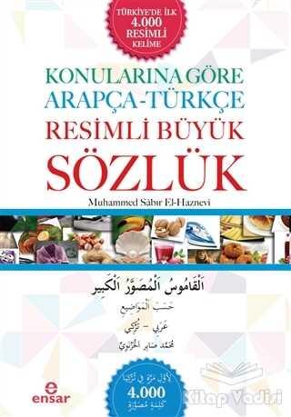 Ensar Neşriyat - Konularına Göre Arapça - Türkçe Resimli Büyük Sözlük